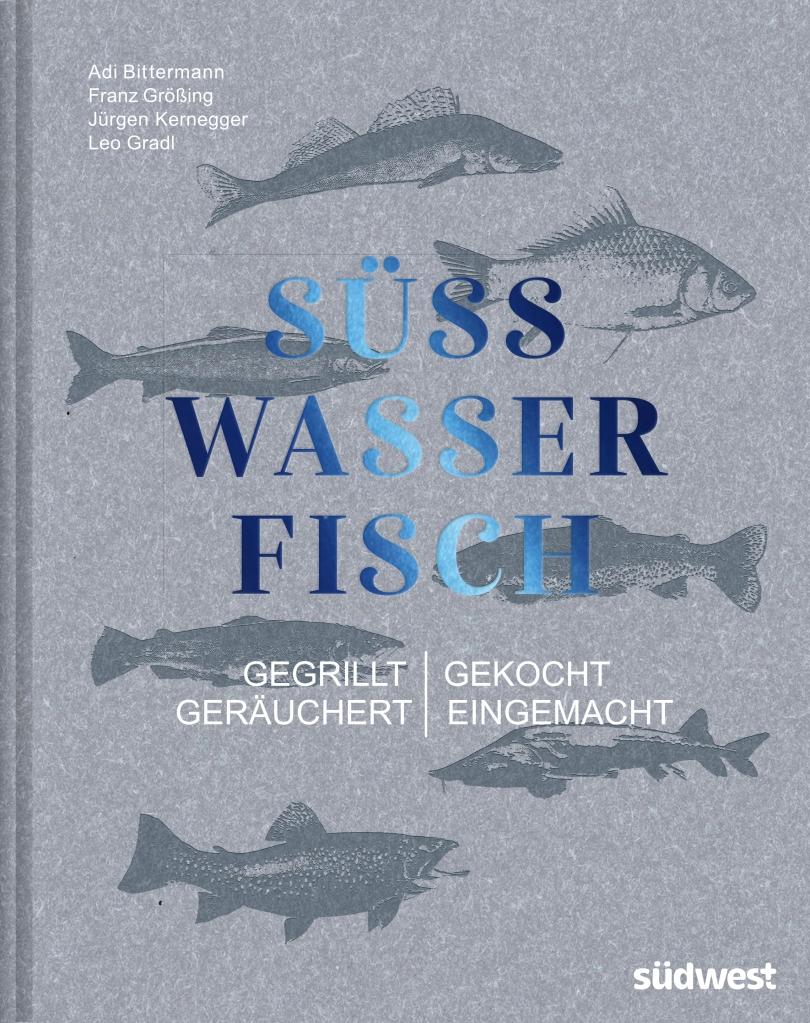 Das Kochbuch der 4 Asadores rund um die kulinarischen Schätze aus Fluss, Bach und See.